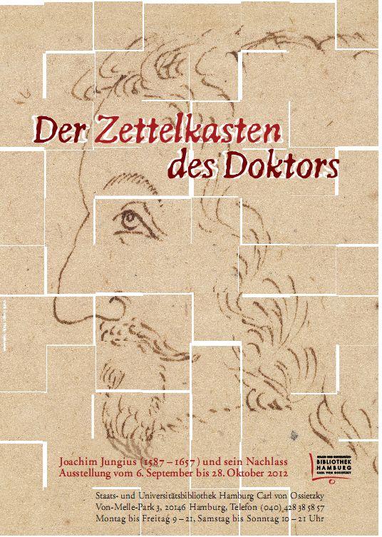 Der Zettelkasten des Doktors – Joachim Jungius (1587-1657) und sein Nachlass