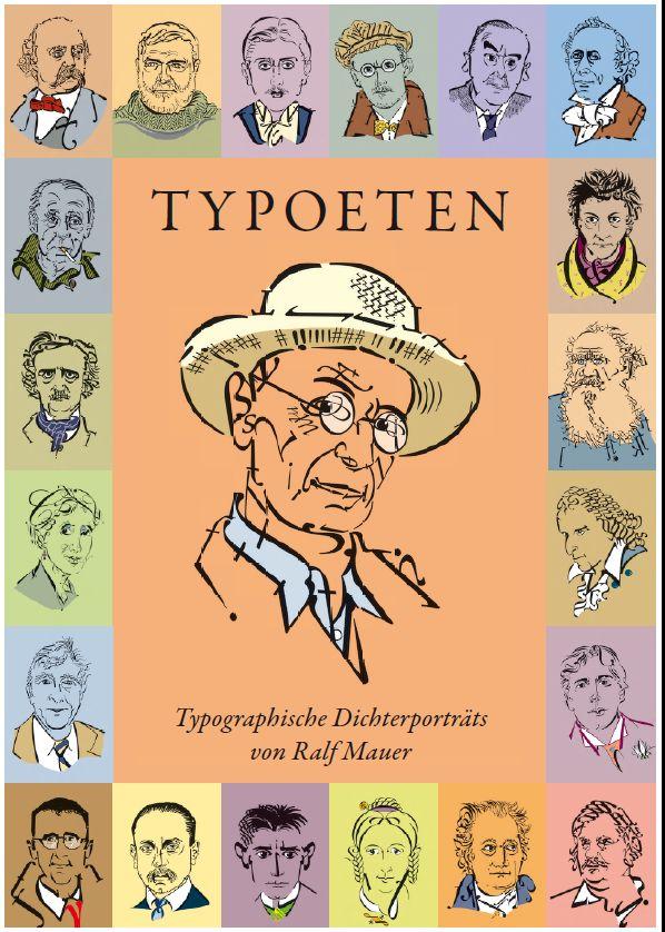 Typoeten. Typographische Dichterporträts von Ralf Mauer