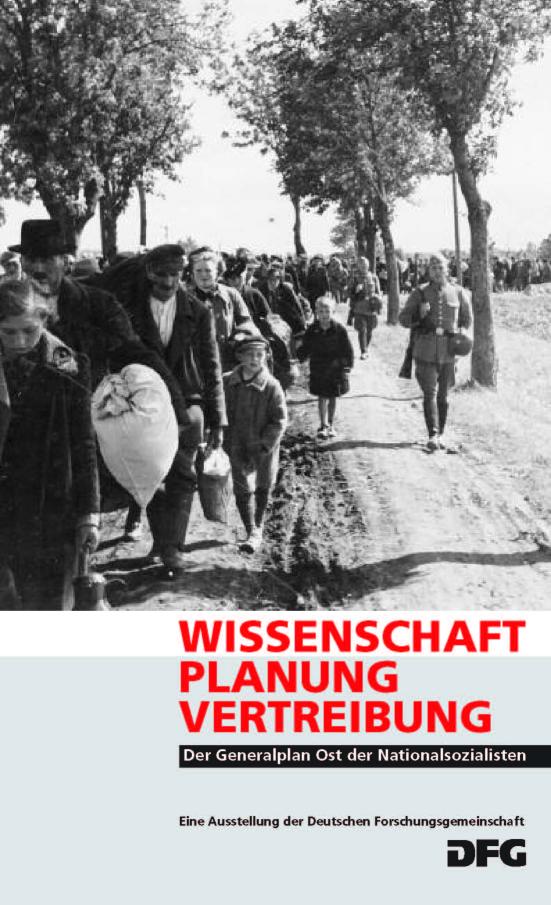 Wissenschaft - Planung - Vertreibung. Der Generalplan Ost der Nationalsozialisten